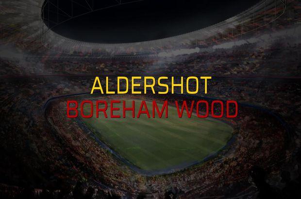 Aldershot - Boreham Wood sahaya çıkıyor