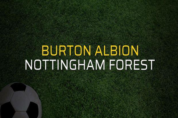 Burton Albion - Nottingham Forest maç önü