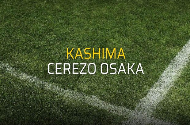 Kashima - Cerezo Osaka karşılaşma önü