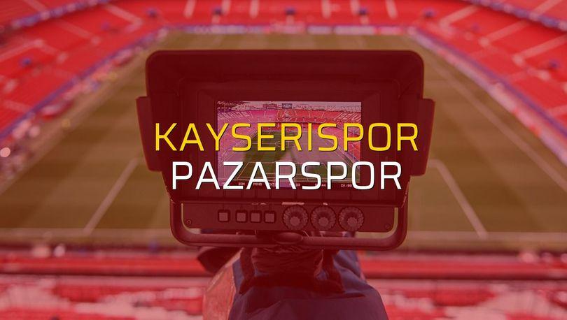 Kayserispor - Pazarspor maçı rakamları