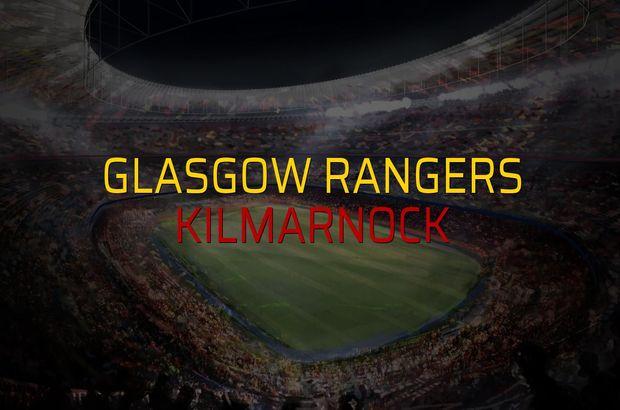Glasgow Rangers - Kilmarnock karşılaşma önü