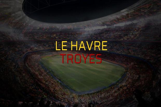 Le Havre - Troyes karşılaşma önü