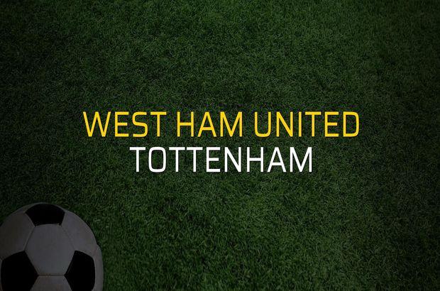 West Ham United - Tottenham rakamlar