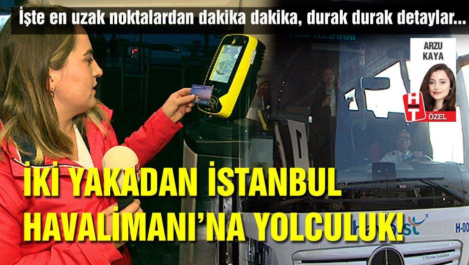 İki yakadan İstanbul Havalimanı'na yolculuk