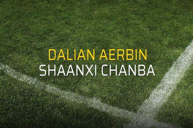 Dalian Aerbin: 1 - Shaanxi Chanba: 2 (Maç sonucu)