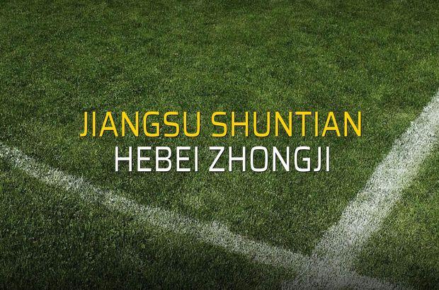 Jiangsu Shuntian: 3 - Hebei Zhongji: 1 (Maç sona erdi)