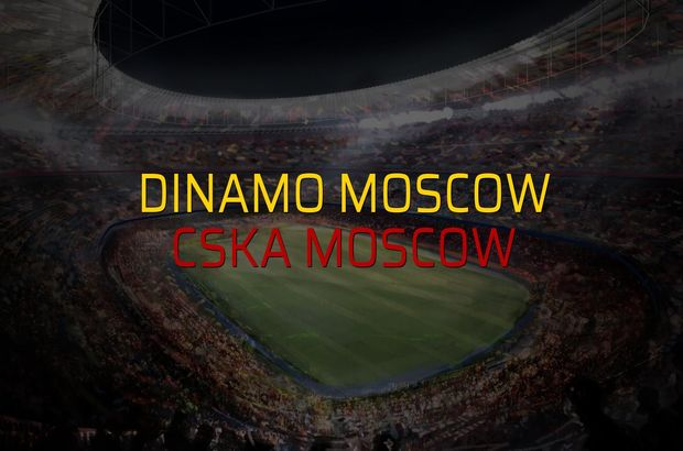 Maç sona erdi: Dinamo Moscow: 0 - CSKA Moscow:0