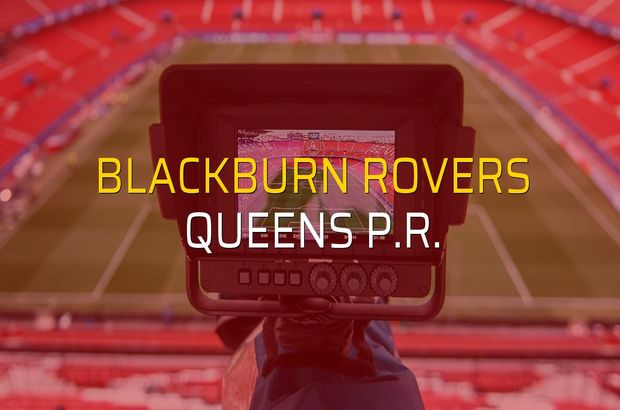 Maç sona erdi: Blackburn Rovers: 1 - Queens P.R.:0
