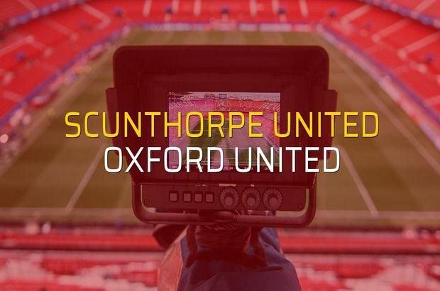 Scunthorpe United: 3 - Oxford United: 3 (Maç sonucu)
