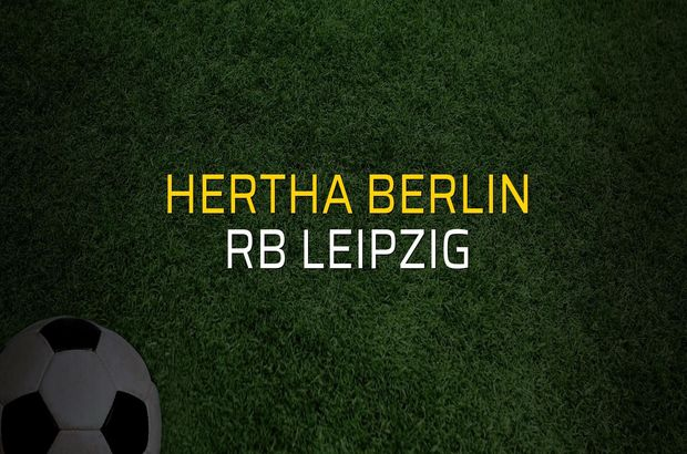 Hertha Berlin: 0 - RB Leipzig: 3 (Maç sonucu)
