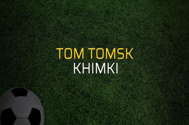 Tom Tomsk - Khimki sahaya çıkıyor