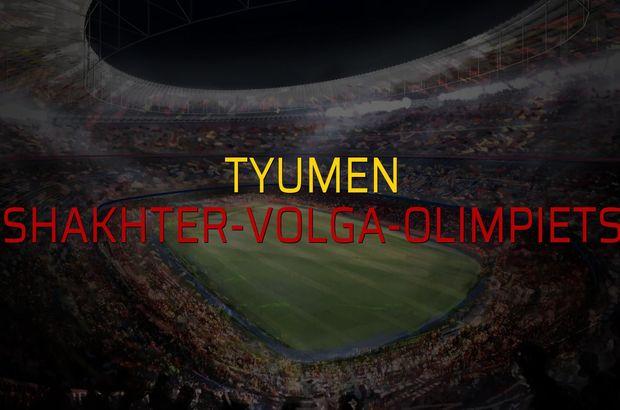 Tyumen - Shakhter-Volga-Olimpiets maçı rakamları