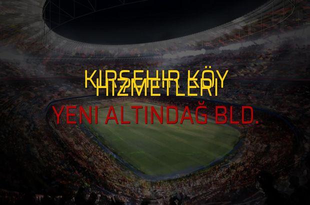 Kırşehir Köy Hizmetleri - Yeni Altındağ Bld. maç önü