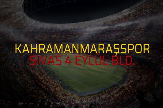 Kahramanmaraşspor - Sivas 4 Eylül Bld. karşılaşma önü