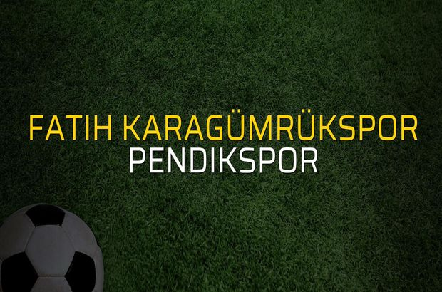 Fatih Karagümrükspor - Pendikspor maç önü