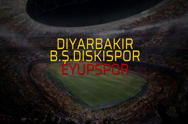 Diyarbakır B.Ş.Diskispor - Eyüpspor maçı rakamları