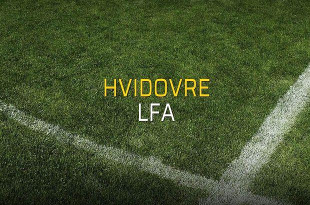 Hvidovre - LFA düellosu