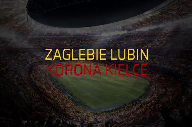 Zaglebie Lubin - Korona Kielce maç önü