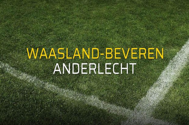 Waasland-Beveren - Anderlecht maçı öncesi rakamlar
