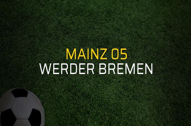 Mainz 05 - Werder Bremen rakamlar