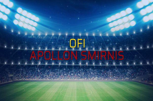 OFI - Apollon Smirnis maçı rakamları