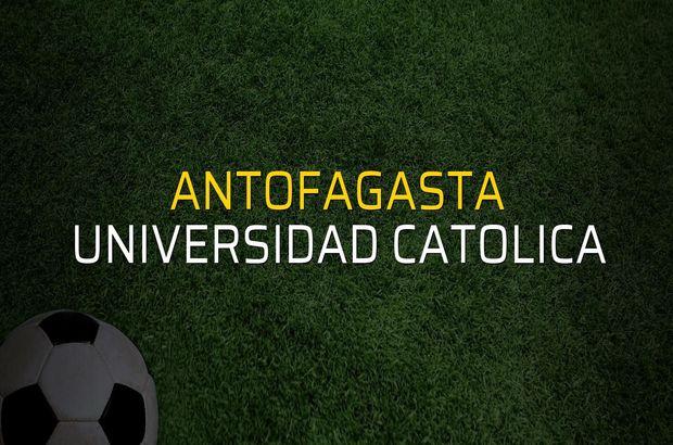 Antofagasta - Universidad Catolica rakamlar