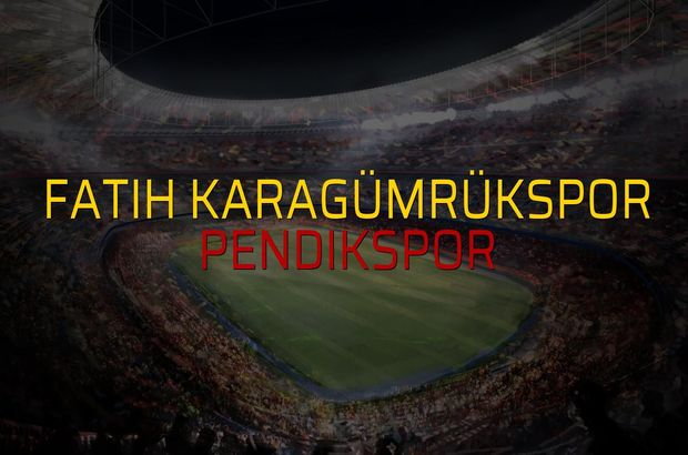 Fatih Karagümrükspor: 4 - Pendikspor: 1 (Maç sonucu)