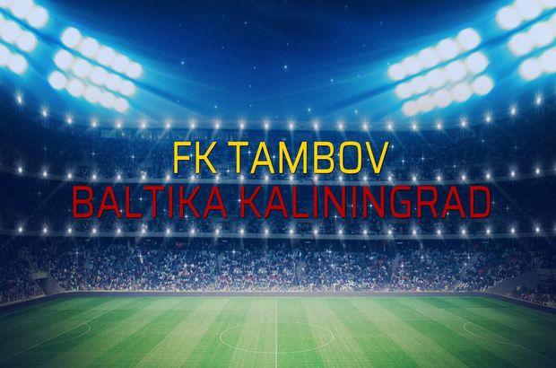 Maç sona erdi: FK Tambov: 2 - Baltika Kaliningrad:0