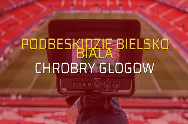 Podbeskidzie Bielsko Biala: 3 - Chrobry Glogow: 0 (Maç sonucu)