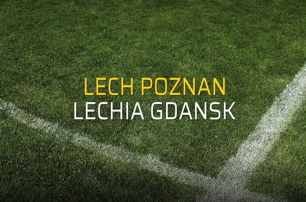 Maç sona erdi: Lech Poznan: 0 - Lechia Gdansk:1