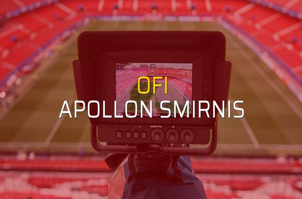 OFI: 0 - Apollon Smirnis: 0 (Maç sona erdi)