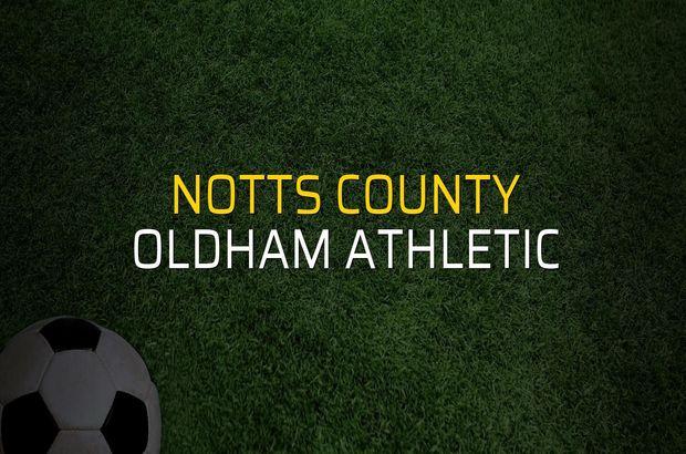 Maç sona erdi: Notts County: 0 - Oldham Athletic:0