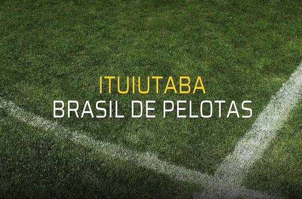 Ituiutaba - Brasil De Pelotas karşılaşma önü