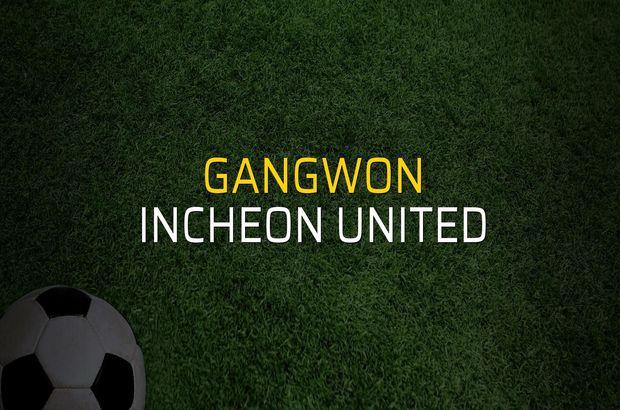 Gangwon - Incheon United düellosu