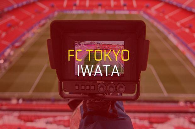 FC Tokyo - Iwata sahaya çıkıyor
