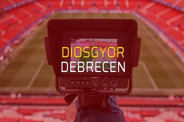 Diosgyor - Debrecen maçı öncesi rakamlar
