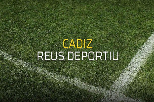 Cadiz - Reus Deportiu maçı ne zaman?