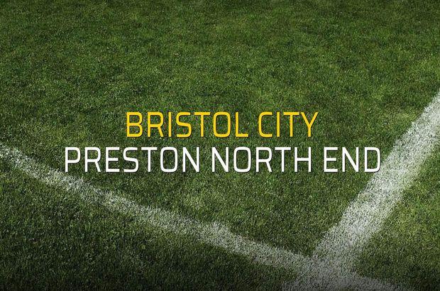 Bristol City - Preston North End sahaya çıkıyor