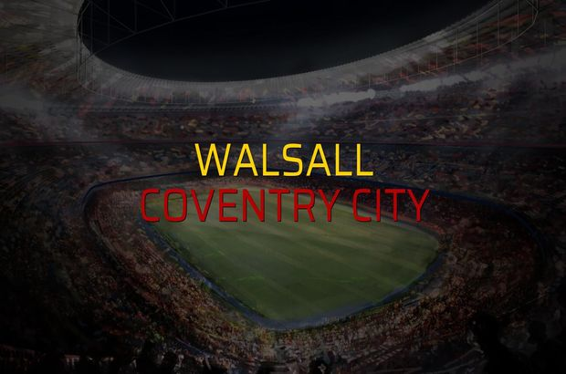 Walsall - Coventry City maçı istatistikleri