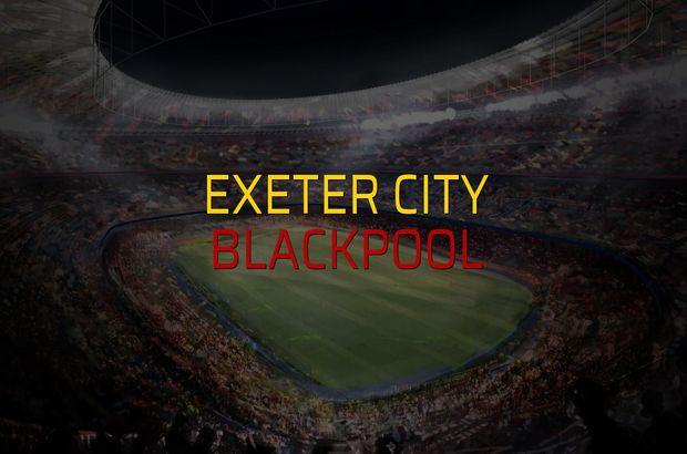 Exeter City - Blackpool maçı öncesi rakamlar