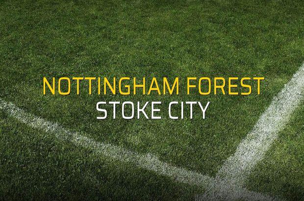 Nottingham Forest - Stoke City karşılaşma önü