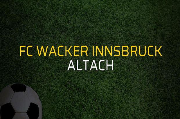 FC Wacker Innsbruck - Altach sahaya çıkıyor