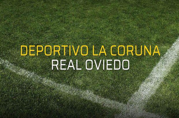 Deportivo La Coruna - Real Oviedo maçı istatistikleri