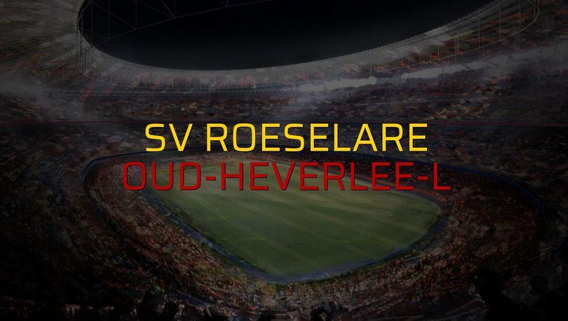 SV Roeselare: 0 - Oud-Heverlee-L: 3 (Maç sona erdi)
