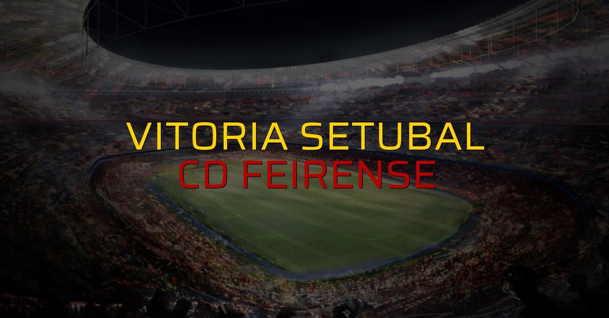 Vitoria Setubal: 2 - CD Feirense: 1 (Maç sonucu)