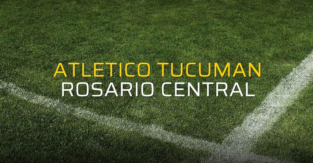 Atletico Tucuman: 2 - Rosario Central: 1 (Maç sonucu)