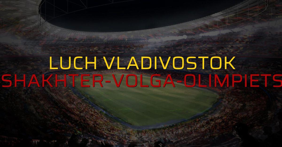 Luch Vladivostok: 1 - Shakhter-Volga-Olimpiets: 0 (Maç sona erdi)