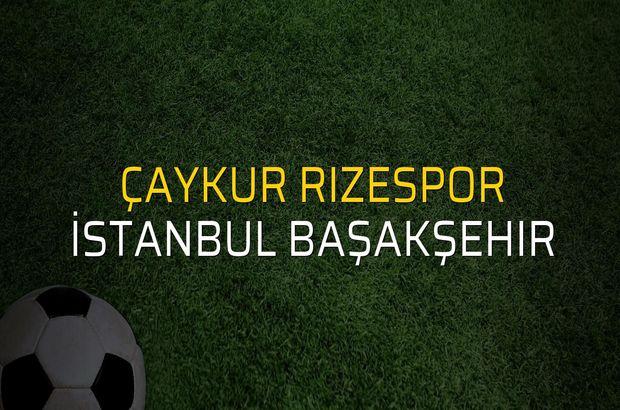 Çaykur Rizespor: 0 - İstanbul Başakşehir: 2