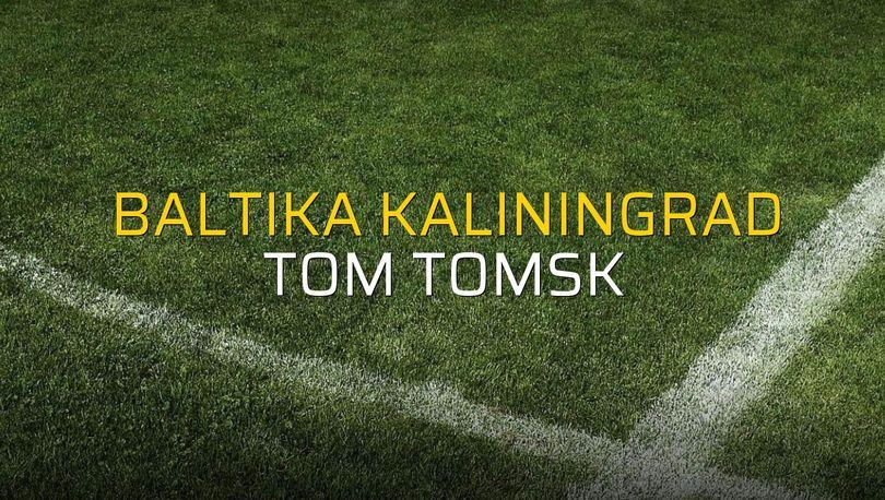 Baltika Kaliningrad: 0 - Tom Tomsk: 0 (Maç sonucu)