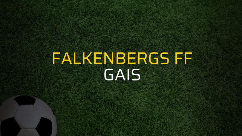 Falkenbergs FF: 0 - GAIS: 2 (Maç sona erdi)